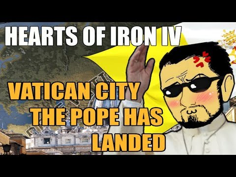 Hearts Of Iron 4: VATICAN CITY (POPE GONE MILD)