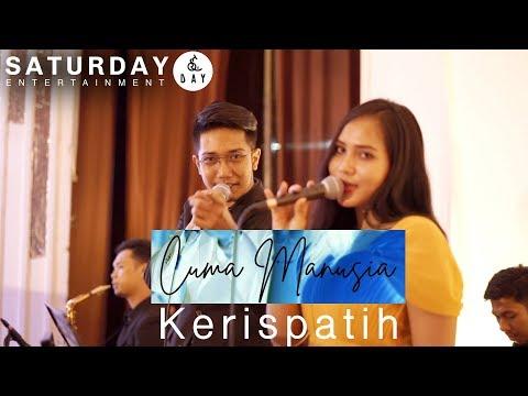 CUMA MANUSIA - KERISPATIH (LIVE COVER)   WEDDING BAND PEKANBARU - Saturday Entertainment