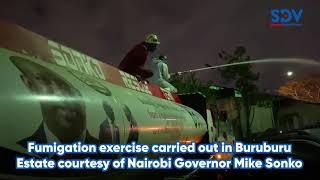 fumigation-exercise-carried-out-in-buruburu-estate-courtesy-of-nairobi-governor-mike-sonko