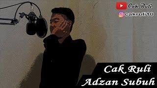 #2 ~ Adzan Subuh | Cak Ruli