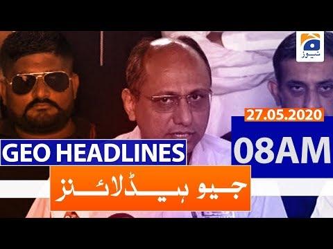 Geo Headlines 08 AM | 27th May 2020