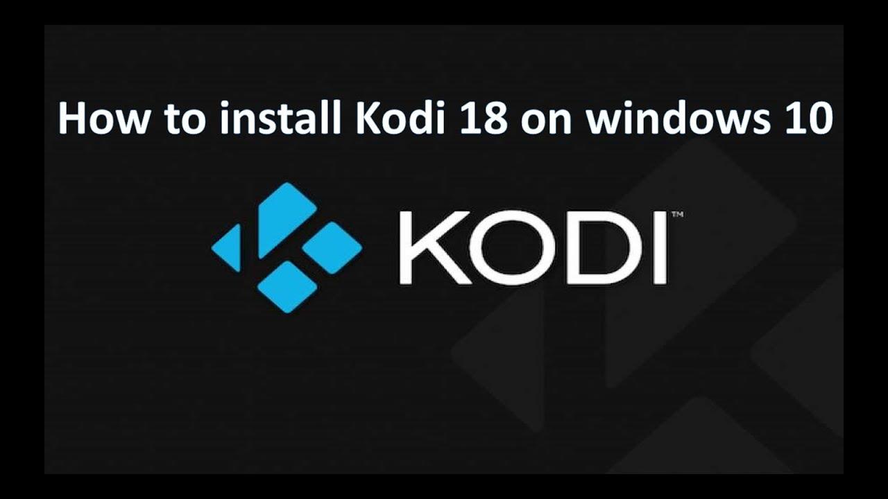 How to install kodi 18 on Windows 10 - YouTube