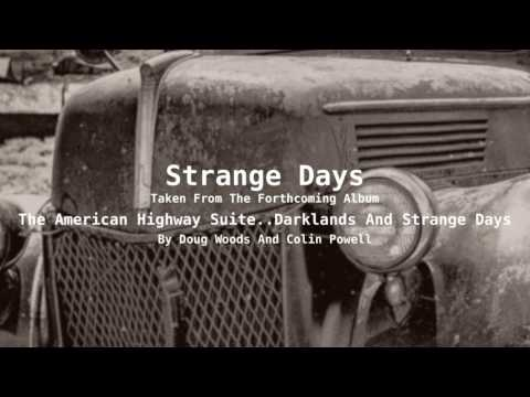 STRANGE DAYS..From The American Highway Suite by Doug Woods & Colin Powell