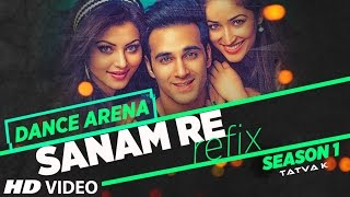 SANAM RE (REFIX) Video Song | Dance Arena | Episode 1 | Tatva K |  T-Series