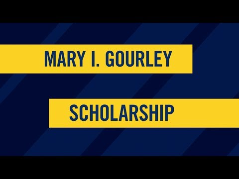 Mary I. Gourley Scholarship shows student top-tier value