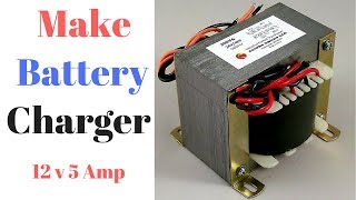how to make 12v 5 amp dc battery charger At home