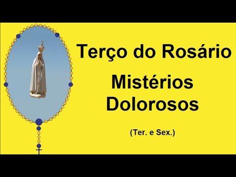 Terço do Rosário - Mistérios Dolorosos - Nossa Senhora de Fátima (Ter. e Sex.)