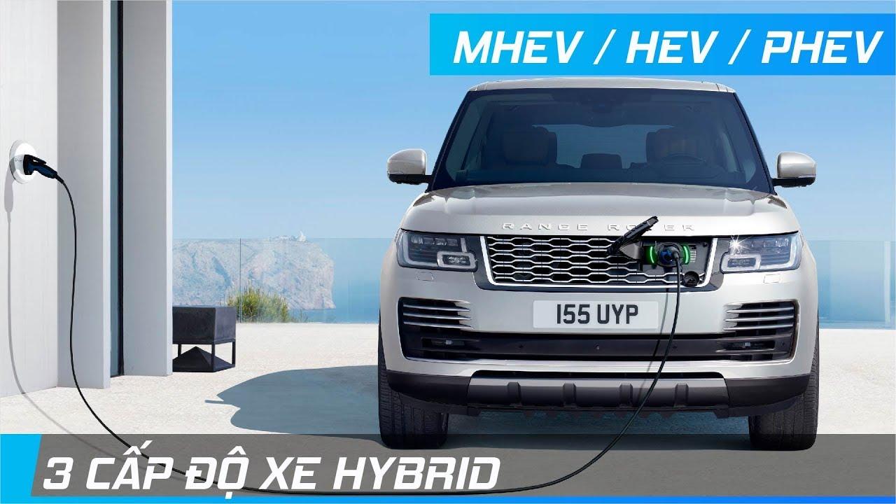 Phân loại 3 cấp độ xe Hybrid điện: Hybrid nhẹ / Hybrid cắm sạc / Hybrid | XE24h