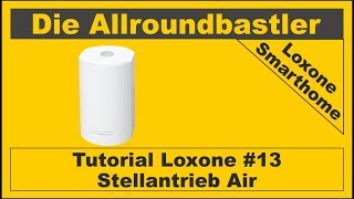 Tutorial Loxone #13 - Stellantrieb Air