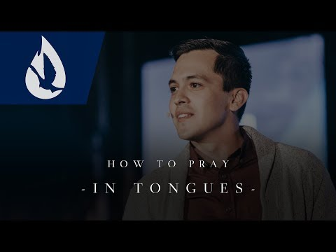 How to Pray in Tongues