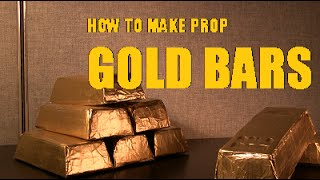 How to Make Prop Gold Bars