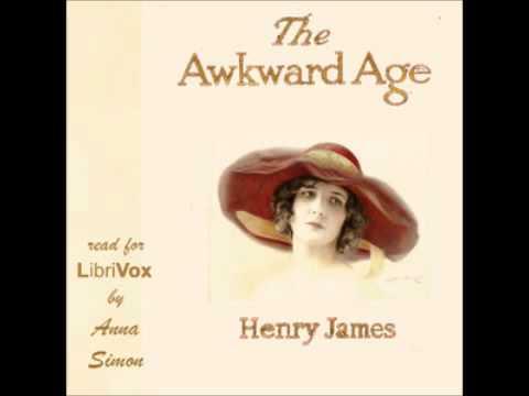 The Awkward Age (FULL Audiobook)