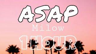 Milow - ASAP (1 Hour) (Lyrics)