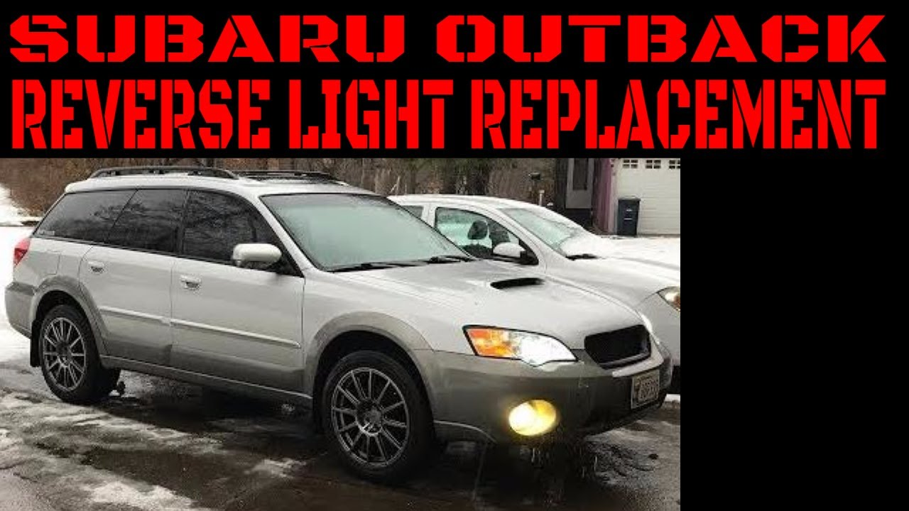 2005 2009 subaru outback reverse light replacement video youtube rh youtube com