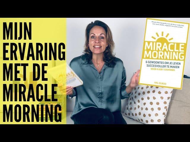 Mijn ervaring met de Miracle Morning na 3,5 jaar | Hoe ik van avondmens ochtendmens ben geworden.