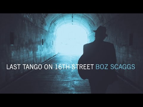 Boz Scaggs - Last Tango on 16th Street - A Fool To Care