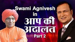 Swami Agnivesh In Aap Ki Adalat (Part 2)