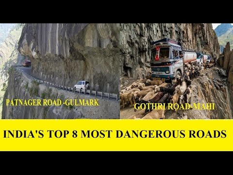 INDIA'S TOP 8 MOST DANGEROUS ROADS EVER YOU SEEN- YOU DON''T LIKE TO TRAVEL ON THIS