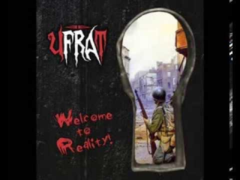 UFRAT - WELCOME TO REALITY -  FULL ALBUM