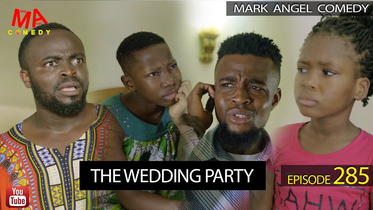 Download THE WEDDING PARTY (Mark Angel Comedy) (Episode 285)
