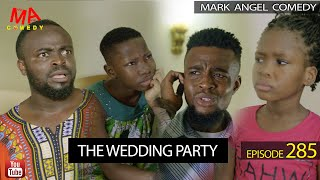 Download Emmanuella Comedy - THE WEDDING PARTY (Mark Angel Comedy Episode 285)