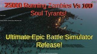 25000 Running Zombies Vs 100 Soul Tyrants!- Ultimate Epic Battle Simulator Update!