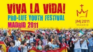 Promo : Viva la Vida! : Pro-life / Anti Abortion Festival at  World Youth Day WYD JMJ GMG WJT 2011