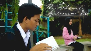 THE SILENCE BETWEEN US - SMK N 8 SHORT MOVIE LOMBA EXPOSE 2.0