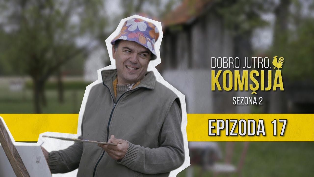 Download DOBRO JUTRO KOMŠIJA (SEZONA 2) - 17 EPIZODA