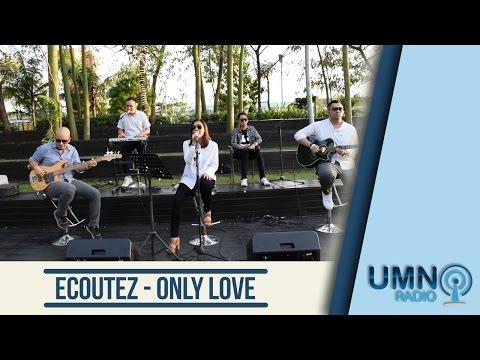 Écoutez - Only Love (LIVE) at UMN Radio