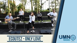 Gambar cover Écoutez - Only Love (LIVE) at UMN Radio