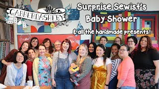 My AMAZING Sewist's Surprise Baby Shower and all the handmade presents!
