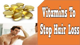 Vitamins to stop hair loss, how to stop hair loss, ayurvedic medicine for hair regrowth
