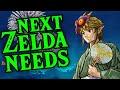 What the next Zelda game NEEDS!