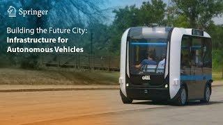 Building the Future City: Infrastructure for Autonomous Vehicles