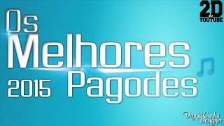 45 MINUTOS DOS MELHORES PAGODES 2015/2016 [ DEYVID CUNHA EXCLUSIVO]