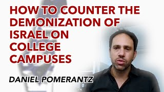 Advice to students on how to stop the demonization of Israel on campuses