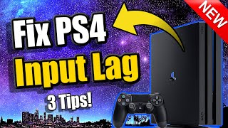 How to FIX INPUT LAG on PS4 | (3 Tips and More!)