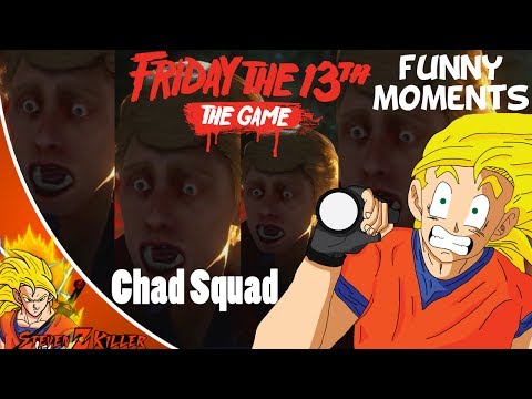 Friday The 13th The Game : Funny Moments! (CHAD SQUAD... ATTACK!!!) Part 2 - with Friends