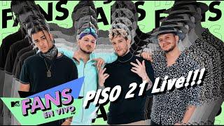 PISO 21 en MTV Fans En Vivo