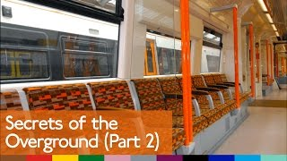 Secrets of the Overground (Part 2)