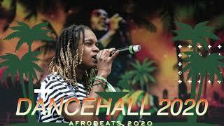 DANCEHALL 2020   AFROBEATS 2020   AFRO BASHMENT 2020   AFROFUSION 2020  AFROBEAT 2020   REGGAE 2020