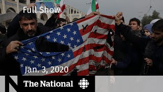 The National for January 3, 2020