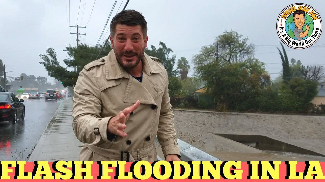 THE TRAVEL MAN DAN SHOW-FLASH FLOODING IN L.A. EP2