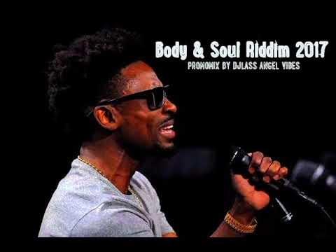 Body & Soul Riddim Mix (Full) Feat. Chris Martin, Charly Black, Iba Mahr, (Notis Rec.) (Oct. 2017)