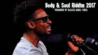Body & Soul Riddim Mix (Full) Feat. Chris Martin, Charly Black, Iba Mahr, (Notis Rec.) (Oct. 2017)