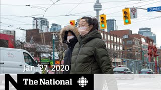 The National for Monday, Jan. 27 — Coronavirus concerns in Canada