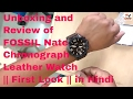 Unboxing and Review of FOSSIL Nate Chronograph Leather Watch || First Look || in Hindi