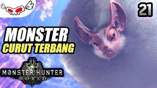 Monster Curut Terbang | Monster Hunter World Indonesia #21