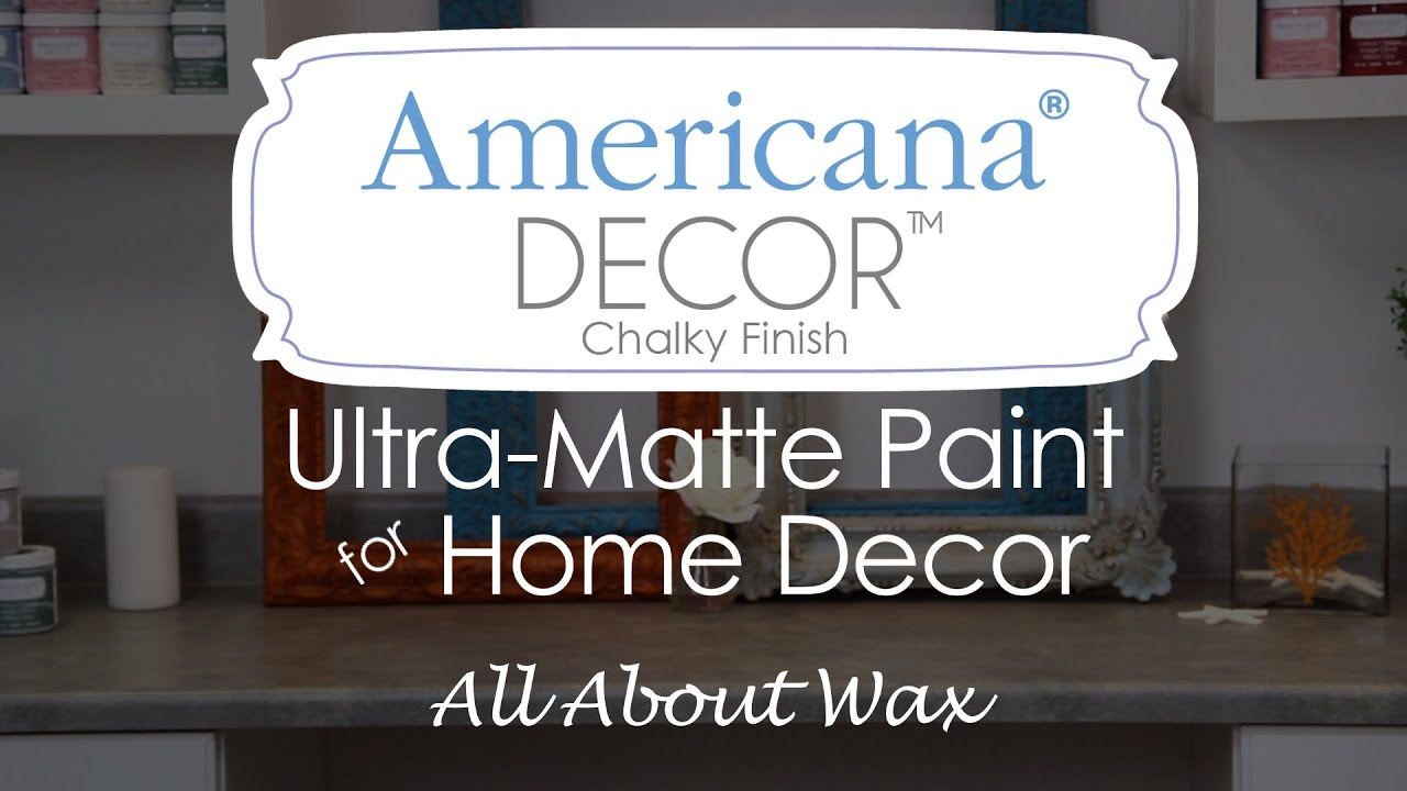 Americana Decor Chalky Finish Paint Waxes YouTube